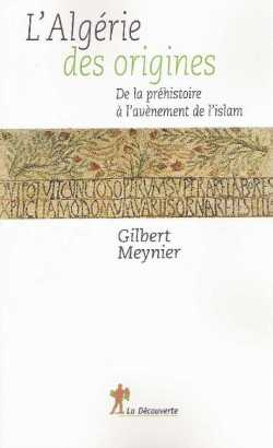 L'Algérie des origines Gilbert Meynier