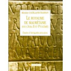 Le royaume de Maurétanie sous Juba II et Ptolémée